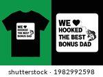 we hooked the best dad t shirt... | Shutterstock .eps vector #1982992598
