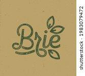brie. inscription for packing...   Shutterstock .eps vector #1983079472