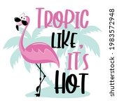 tropic like it's hot  funny... | Shutterstock .eps vector #1983572948