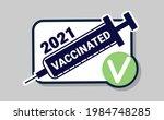2021 vaccinated sticker label...   Shutterstock .eps vector #1984748285