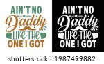 ain't no daddy like the one i... | Shutterstock .eps vector #1987499882