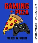 Videogames And Pizza The Best...