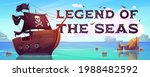 Legend of the seas cartoon banner. Pirate ship with black sails, cannons and jolly roger flag floating on ocean water surface. Game or book cover with filibusters battleship, Vector illustration
