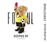 foul slogan with bear doll in... | Shutterstock .eps vector #1989374048