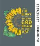 christ sunflower i m blunt...   Shutterstock .eps vector #1989876935