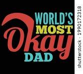world's most okay dad  best dad ...   Shutterstock .eps vector #1990172318