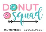 donut squad   fun lettering...   Shutterstock .eps vector #1990219892