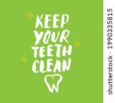 keep your teeth clean lettering ...   Shutterstock .eps vector #1990335815