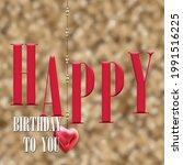 happy birthday card on gold... | Shutterstock . vector #1991516225