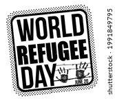 world refugee day grunge rubber ...   Shutterstock .eps vector #1991849795