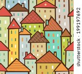 colorful town seamless pattern | Shutterstock .eps vector #199197692