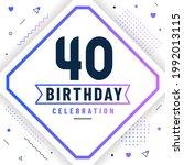40 years birthday greetings... | Shutterstock .eps vector #1992013115
