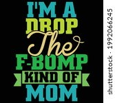 i'm a drop the f bomp kind of... | Shutterstock .eps vector #1992066245