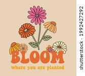 70s hippie bloom slogan with... | Shutterstock .eps vector #1992427292