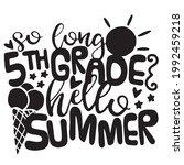 so long 5th grade hello summer...   Shutterstock .eps vector #1992459218