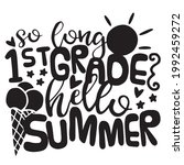 so long 1st grade hello summer...   Shutterstock .eps vector #1992459272
