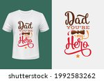 dad you are my hero t shirt...   Shutterstock .eps vector #1992583262