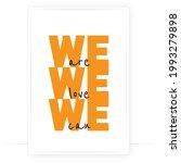 we are  we love  we can  vector....   Shutterstock .eps vector #1993279898