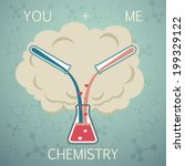 you and me it is chemistry....