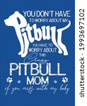 crazy pitbull mom you mess with ...   Shutterstock .eps vector #1993697102