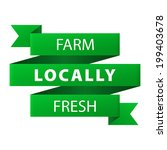 locally farm fresh 100 percent... | Shutterstock .eps vector #199403678
