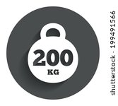weight sign icon. 200 kilogram  ...