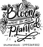 bloom where you planted. garden ... | Shutterstock .eps vector #1995369302