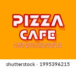 vector bright sign pizza cafe....   Shutterstock .eps vector #1995396215