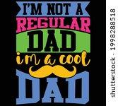 i'm not a regular dad i'm a... | Shutterstock .eps vector #1998288518