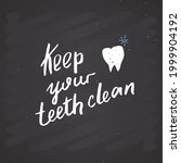 keep your teeth clean lettering ... | Shutterstock .eps vector #1999904192