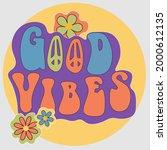 good vibes hippie slogan...   Shutterstock .eps vector #2000612135