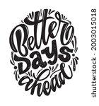 better days ahead. lettering...   Shutterstock .eps vector #2003015018