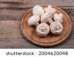 Champignon Mushrooms On A Round ...