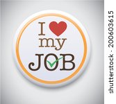 i love my job  font type with... | Shutterstock .eps vector #200603615