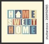 retro letters  home  sweet home ... | Shutterstock .eps vector #200950985