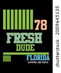 florida fresh dude t shirt... | Shutterstock .eps vector #2009645135