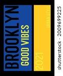 brooklyn good vibes t shirt... | Shutterstock .eps vector #2009699225