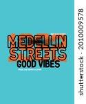 medellin streets good vibes t... | Shutterstock .eps vector #2010009578