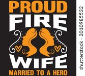 proud fire wife married to a... | Shutterstock .eps vector #2010985532
