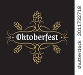 oktoberfest vintage design logo ...   Shutterstock .eps vector #2011732718