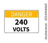 danger 240 volts symbol sign on ...   Shutterstock .eps vector #2014446065