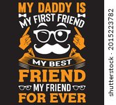 my daddy is my first friend my... | Shutterstock .eps vector #2015223782