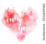 only you. handwritten modern...   Shutterstock . vector #2016639182