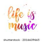 life is music   inspirational...   Shutterstock . vector #2016639665