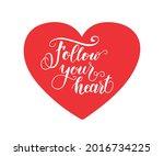 follow your heart text. modern... | Shutterstock .eps vector #2016734225