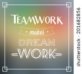 teamwork makes dream work quote ... | Shutterstock .eps vector #201682856