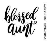 blessed aunt. lettering phrase...   Shutterstock .eps vector #2017155095
