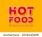 vector marketing sign hot food...   Shutterstock .eps vector #2018160698