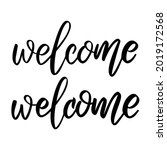 welcome. lettering phrase on... | Shutterstock .eps vector #2019172568