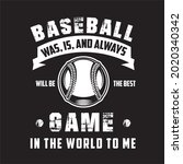 Baseball Was Is And Always
